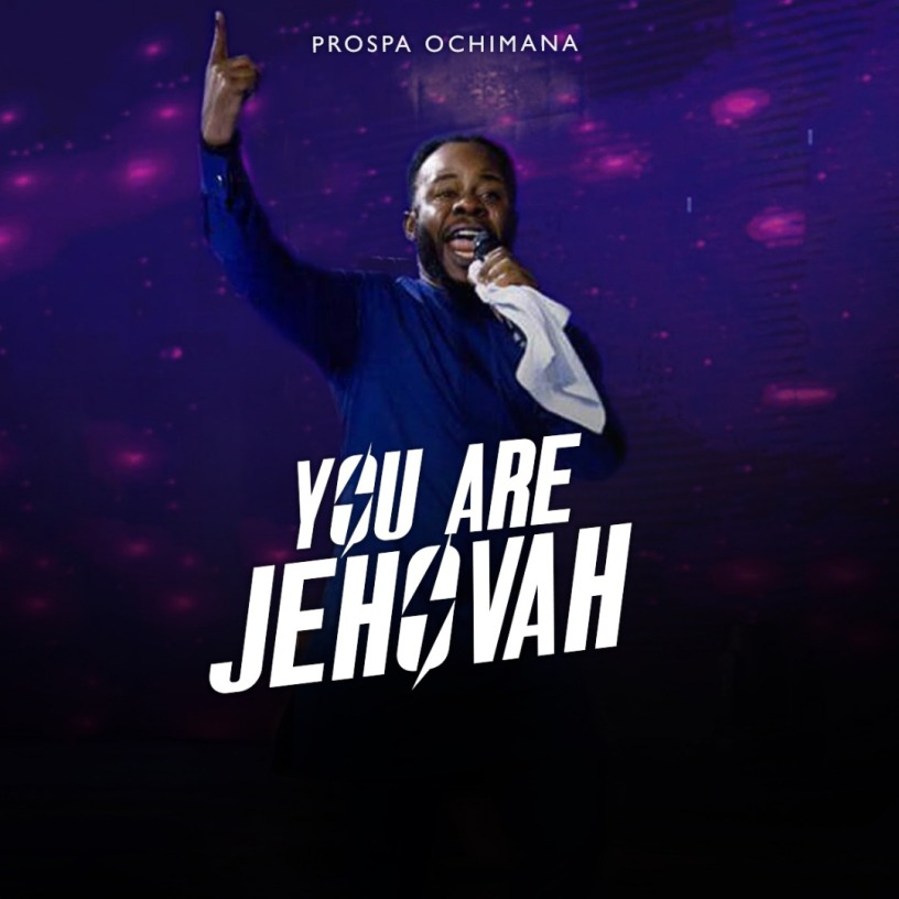 "You are Jehovah – Prospa (""Ekwueme"" crooner) Mp3 and Lyrics"