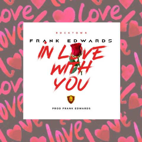 "Frank Edwards (lastest single) ""I'm in love with you"" free"