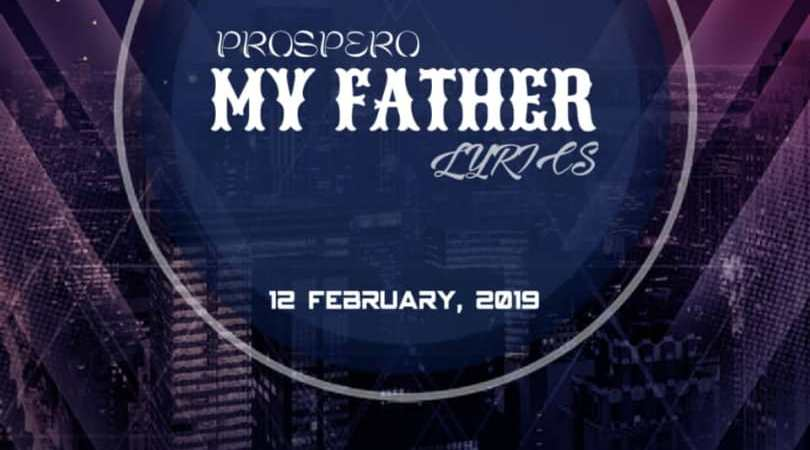 My father – prospero (lyrics + mp3 + video free download.